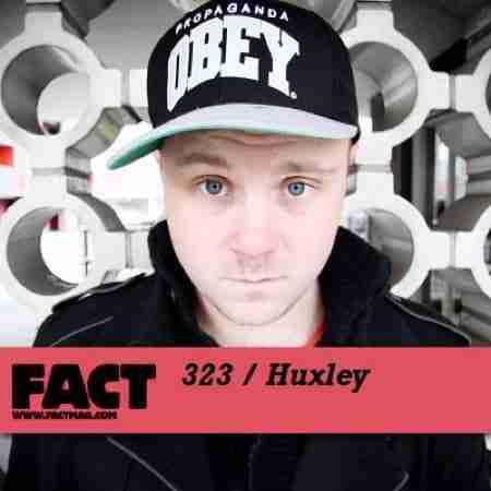 Huxley – FACT Mix 323
