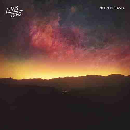 L-VIS 1990 – Neon Dreams (Debut Album)