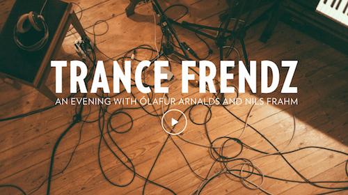 Ólafur Arnalds & Nils Frahm – Trance Frendz | New Music